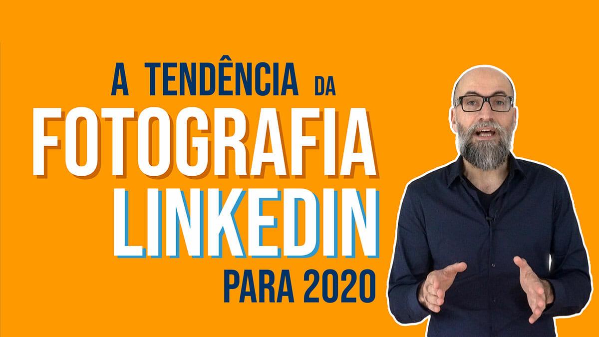 Tendência da Fotografia de Perfil LinkedIn para 2020